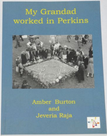 My Grandad Worked in Perkins, by Amber Burton and Jeveria Raja